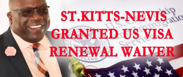 ST KITTS-NEVIS GRANTED US VISA RENEWAL INTERVIEW WAIVER